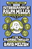 The One and Only Autobiography of Ralph Miller, David Melton, 0933849303