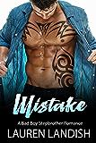 Mistake: A Bad Boy Stepbrother Romance
