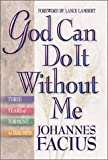 God Can Do It Without Me, Johannes Facius, 1852400544