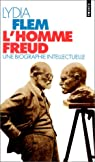 L'Homme Freud. Une biographie intellectuelle par Flem