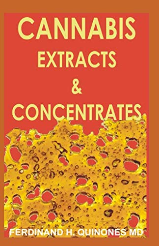 CANNABIS EXTRACT & CONCENTRATES: ALL YOU NEED TO KNOW ABOUT CBD EXTRACTS AND CONCENTRATES
