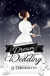 Dream Wedding (Dream Series Book 10)