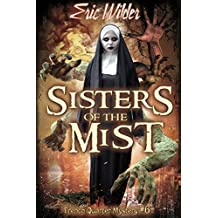 Sisters of the Mist: Historical romantic forbidden and humorous New Orleans paranormal mystery thriller-action thriller urban fantasy (French Quarter Mystery Book 6): Forbidden Convent