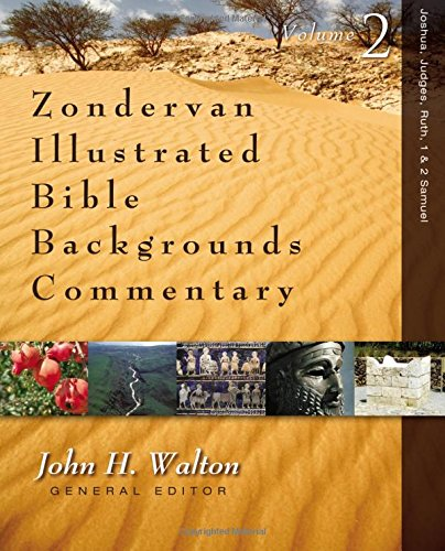 Joshua, Judges, Ruth, 1 and 2 Samuel (Zondervan Illustrated Bible Backgrounds Commentary) (Zondervan Illustrated Bible Backgrounds Commentary Old Testament)
