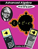 : Advanced Algebra with the TI-84 Plus Calculator