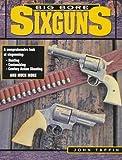 Big Bore Sixguns, John Taffin, 0873415027