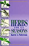 Herbs for All Seasons, Karen A. Patterson, 1892525100