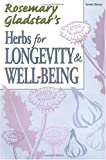 Herbs for Longevity and Well-Being, Rosemary Gladstar, 1580171540