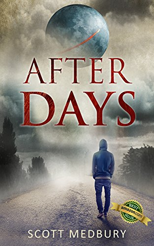 After Days: Affliction (The After Days Trilogy Book 1) by [Medbury, Scott]