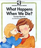 What Happens When We Die (Childrens Bible Basics)