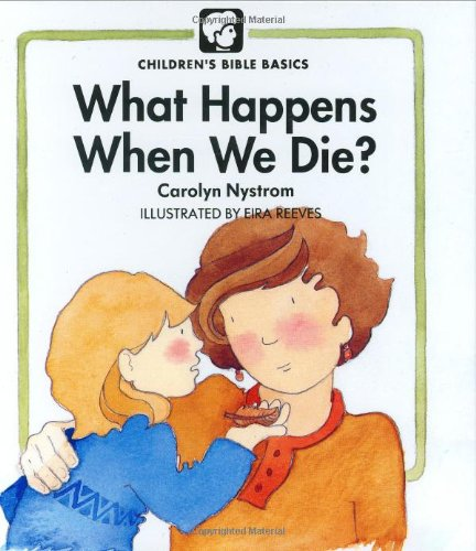 Download What Happens When We Die (Childrens Bible Basics) pdf