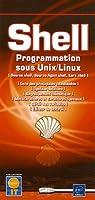 Shell - ksh, bash, bsh : Programmation sous Unix/Linux par ENI