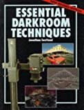 Essential Darkroom Techniques, Jonathan Eastland, 0304348155