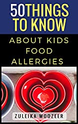50 Things To Know About A Child With Food Allergies: From a Mom with First Hand Experience