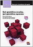 img - for Que Gramatica Ensenar: Que Gramatica Aprender? (Spanish Edition) book / textbook / text book