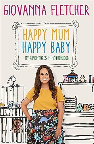 c4555787902b5 Happy Mum, Happy Baby: My adventures into motherhood: Amazon.co.uk ...