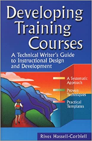 Developing Training Courses A Technical Writers Guide To