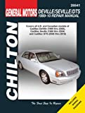 Cadillac Deville ('99-'05), Seville ('99-'04), DTS ('06-'10) (Chilton's Total Car Care Repair Manual)