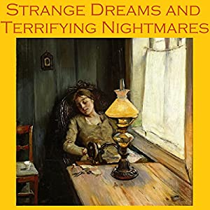Strange Dreams and Terrifying Nightmares Audiobook