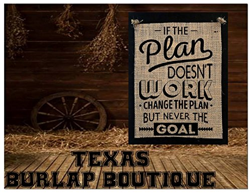 FREE SHIPPING! If the plan doesn't work change the plan but never the goal Burlap Country Rustic Chic Wedding Sign Western Home (Goal Plaque)