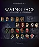 img - for Saving Face: The Art and History of the Goalie Mask book / textbook / text book