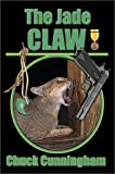 The Jade Claw, Charles Duane Cunningham, 0972108203