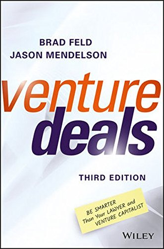 Venture Deals  Be Smarter Than Your Lawyer And Venture Capitalist