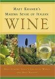 Matt Kramer's Making Sense of Italian Wine, Matt Kramer, 0762422300