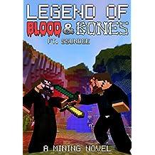 Legend of Blood & Bones: A Mining Novel Ft SSundee