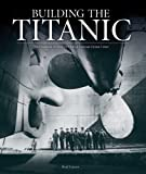 Building the Titanic, Rod Green, 1847327451