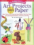 Easy Holiday and Seasonal Art Projects with Paper, Jo Lynn Alcorn, 0590433717