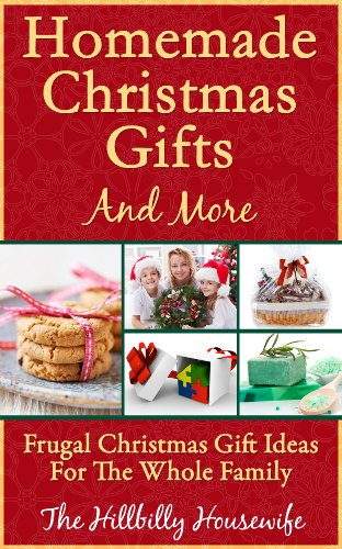 Diy Christmas Gift Ideas (Homemade Christmas Gifts and More - Frugal Christmas Gift Ideas For The Whole)