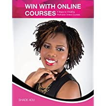 Win with Online Courses: 4 Steps to Creating Profitable Online Courses