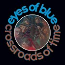Crossroads Of Time: Remastered And Expanded Edition /  Eyes Of Blue