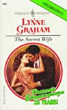 The Secret Wife, Lynne Graham, 0373119615
