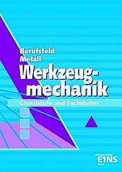Berufsfeld Metall, Werkzeugmechanik
