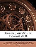 Bonner Jahrbücher, Volumes 111-112, Verein Altertumsfreunden Von Rheinlande and Rheinisches Landesmuseum Bonn, 1147465746