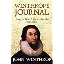 Winthrop's Journal, History of New England, 1630-1649: Volume 2