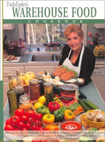 Paula Easley's Warehouse Food Cookbook by Paula Easley