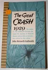 The great crash by john kenneth galbraith thesis