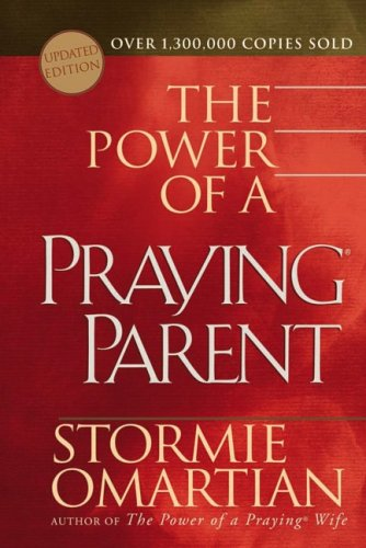 Read Online The Power of a Praying® Parent Deluxe Edition (Powers of Attorney Simplified) ebook