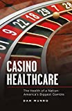 img - for Casino Healthcare: The Health of a Nation: America's Biggest Gamble book / textbook / text book