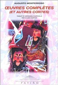 Oeuvres complètes et autres contes par Augusto Monterroso