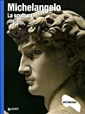 Michelangelo. La scultura. Ediz. illustrata (Dossier d'art)