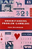 Understanding Problem Gamblers, Paul Bellringer, 1853434639