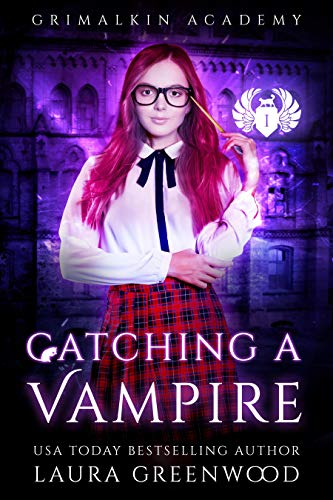 Catching A Vampire Grimalkin Academy Catacombs Laura Greenwood