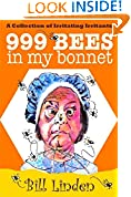 999 Bees in My Bonnet