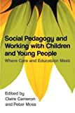 img - for Social Pedagogy and Working with Children and Young People: Where Care and Education Meet book / textbook / text book