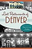 Lost Restaurants of Denver (American Palate)