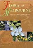 Flora of Melbourne by Society for Growing Australian Plants front cover